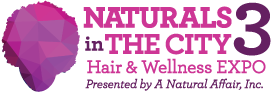 3rd Annual Naturals in the City Hair & Wellness Expo